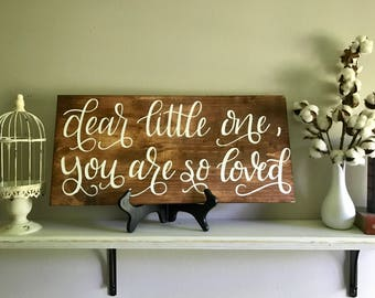 Dear Little One, You Are So Loved | Nursery Sign | Wooden Sign