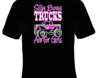 Silly Boys Trucks Are For Girls Funny Country T-Shirt Black S-5XL