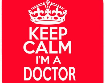 Keep Calm i'm a Doctor Beverage coaster