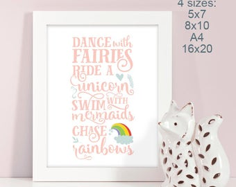 Instant Download, Dance With Fairies, Ride A Unicorn, Swim With Mermaids, Chase Rainbows, Girl's Wall Art, Fantasy Decor, Kids Room, 4 sizes