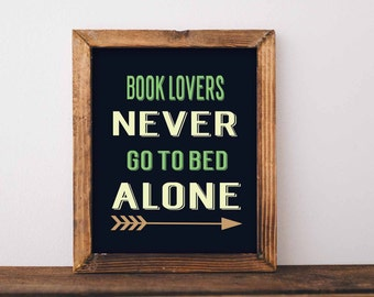 Book Lovers Never go to bed alone, book lovers gift, geek gift - Wall Art - Printable artwork - Digital Download quote - Love arrow wall art
