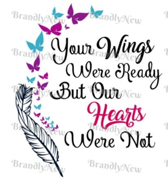 Your Wings Were Ready But Our Hearts Were Not Butterfly Design