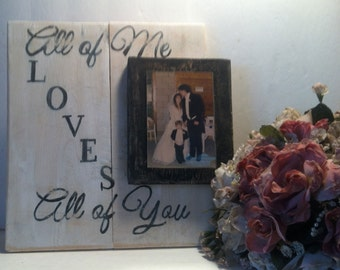 All Of Me Loves All of You - Love Sign - Wedding Signs - Love - All Of Me Loves All of You Sign - Wedding Gift - 6th Anniversary Gift