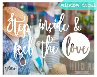 Shop Window Decal Sign Sticker | Step Inside & Feel The LOVE | Small + Large | Great For Shop Fronts | _ID#1392