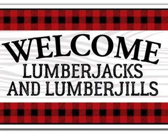 Welcome Lumberjack/jill Novelty Sign trees woods cabin lumberjack gift