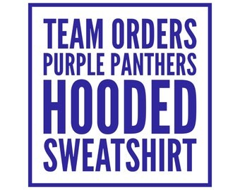 Team Order Purple Panthers Hooded Sweatshirt. Panther graphic on front, nickname & number on back.