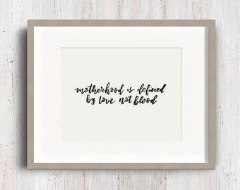 Motherhood is defined by love not blood. Blended. Adoption. Stepfamily. Stepmom. Hand lettering. Brush lettering. Calligraphy.