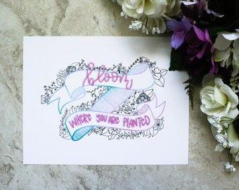 """Floral Quote """"Bloom"""" 