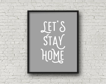 Let's Stay Home, Home Sign, Let's Stay Home Sign, Home Decor, Wall Art, Housewarming Gift, Home Gifts, Printable Art, Minimalist, Digital