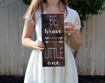 Be Brave Little Man Wood Sign