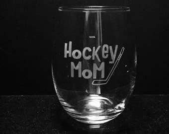 Hockey mom etched wine glass ~ Hockey glass ~ Gift for mom ~ Stemless wine glass ~ Hockey mom glass ~ Custom etched wine glass