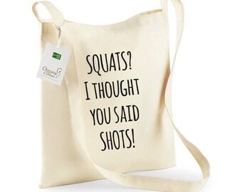 Squats? I thought you said shots! Long handled gym bag. Gym tote. Funny bag. Gym gift.