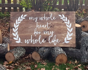 My Whole Heart For My Whole Life Extra Large Sign, Keepsake Signs, Anniversary Gift, Wedding Gift, Rustic Sign, Rustic Decor, Wedding Gift