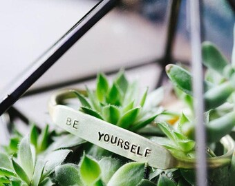 Be Yourself /Quote Cuff / Happiness Cuff