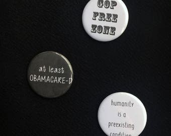 Anti Trump Healthcare Pin Badge - AHCA Protest Pins - Humanity is a Preexisting Condition Pin - GOP Free Zone Badges - OBAMACARE-D Button