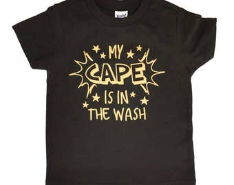 My Cape Is In the Wash, Baby Shirt, Boy Tshirt, Superhero Theme, Superhero Tshirt, Superhero Party, Gold Shirt, Superhero Shirt
