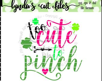 Too Cute to Pinch SVG/DXF/EPS file // St Patricks Day