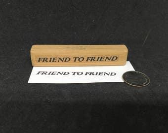 Friend to Friend rubber stamp
