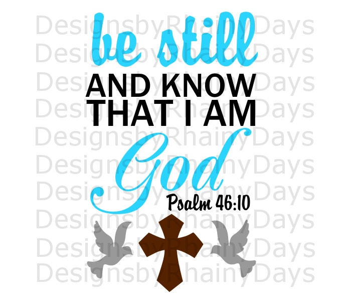 Buy 3 get 1 free! Be still and know that I am God, Psalm 46:10 cutting file, Chrsitian Bible verse SVG, DXF, png, Christian SVG