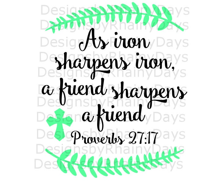 Buy 3 get 1 free! As iron sharpens iron, a friend sharpens a friend cutting file, Proverbs 27:17 design, Bible verse, friends SVG DXF png