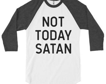 Not today satan - not today satan shirt, not today satan raglan, not today satan baseball tee