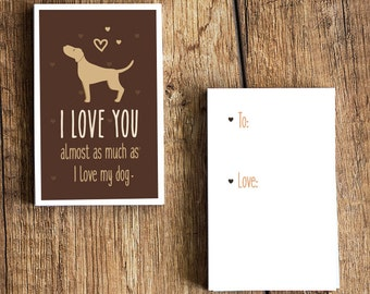 """Lab Card Download- """"I love you almost as much as I love my dog"""" - A fun printable dog card for Valentines Day or any other day!"""