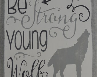 Be Strong Young Wolf w/Arrows Wood Sign Woodland Nursery or Child's Room Decor