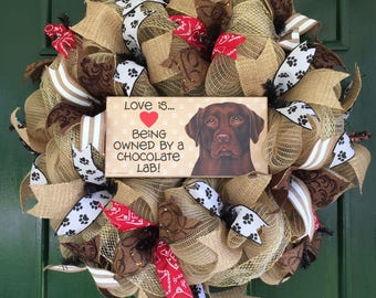 Love is Being Owned by a Chocolate Lab Wreath! Dog lover themed wreath! Mesh Wreath Door Decoration! Home decor for Lab owners!