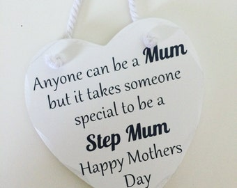 Anyone can be a mum but it takes someone special to be a step-mum keepsake plaque/sign