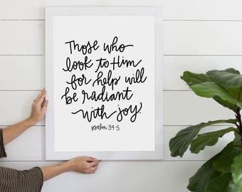Those Who Look To Him Will Be Radiant With Joy Psalm 34:5 Digital Download, Bible Verse, Word of God, Instant Art Print, Psalms Download