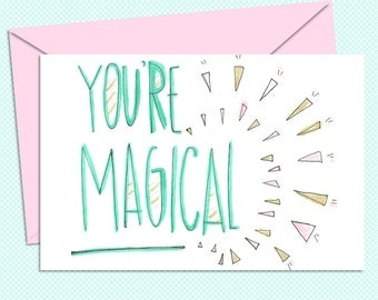 Printable Greeting Card - You're Magical - Instant Download