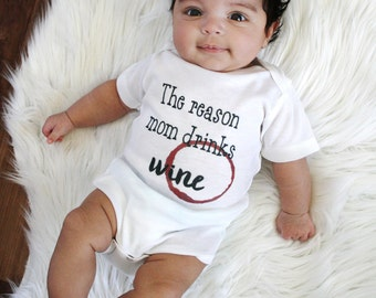 The Reason Mom Drinks Wine Bodysuit - Funny Bodysuit - Wine Baby Shirt - Baby Gift - Baby Boy Clothes- Baby Girl Clothes