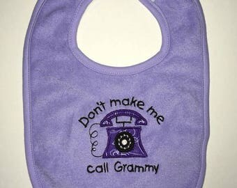 Don't make me call Grammy custom appliqued bib
