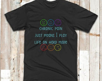 Chronic Pain = Hard Mode Shirt