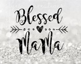blessed mama, mom, svg cutting file