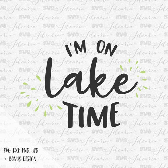 I am on lake time svg lake svg summer svg lake life svg for Fishing times free