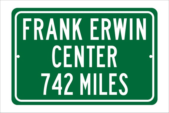 Custom College Highway Distance Sign to Frank Erwin Center | Home of the University of Texas Longhorns | Texas Longhorns Basketball |