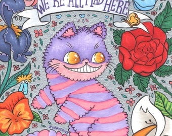 We are all mad here - Cheshire cat original