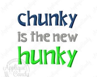 Chunky is the New Hunky Embroidery Design Digital File 4x4 5x5 6x6 7x7 8x8 INSTANT DOWNLOAD