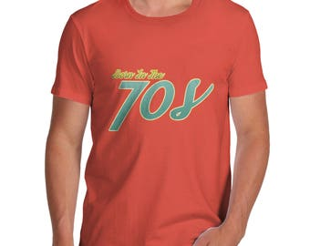 Born In The 70s Men's  T-Shirt