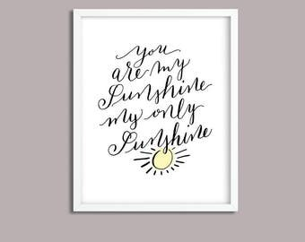You are my Sunshine, my only Sunshine Print.