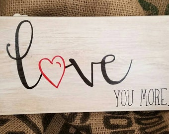 Pallet Wood Sign | Love You More | Wood Sign | Love You More Sign