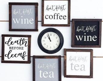 But first wine, but first tea, but first coffee, bar sign, coffee bar sign, tea, coffee, wine, death before decaf