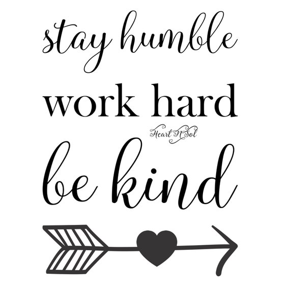 Stay humble Work Hard Be kind mom saying SVG EPS DXF