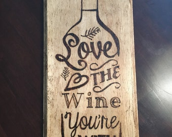 Love the wine you're with (Woodburning Art)