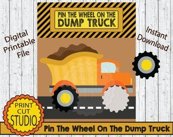 Pin The Wheel On The Dump Truck Party Game - INSTANT DOWNLOAD - Printable Digital File - Dump Truck Construction Theme Party