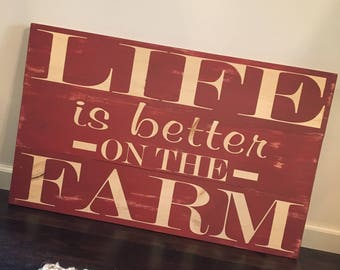 Life is better on the farm / Farm Signs / Farmhouse Style / Rustic Farmhouse / Rustic Signs