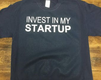 Invest in my startup Shirt