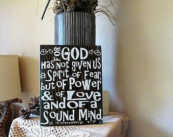 """This is a  Beauty Custom Wood Sign, """"For God Has Not Given Us A Spirit Of Fear, but of Power, Love and a Sound Mind"""", Great Gift Idea!"""