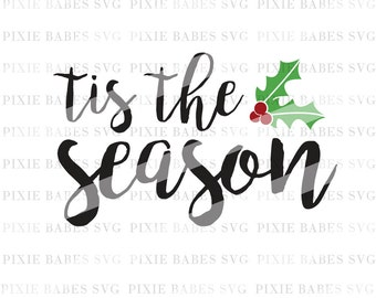 Tis The Season SVG, Holiday SVG, Christmas svg, Winter svg, SVG cutting files, Cricut svg, Silhouette svg, Merry Christmas svg